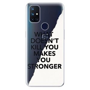 Odolné silikónové puzdro iSaprio - Makes You Stronger - OnePlus Nord N10 5G vyobraziť
