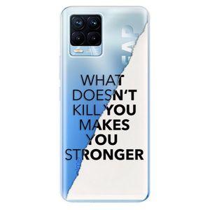 Odolné silikónové puzdro iSaprio - Makes You Stronger - Realme 8 / 8 Pro vyobraziť