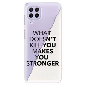 Odolné silikónové puzdro iSaprio - Makes You Stronger - Samsung Galaxy A22 vyobraziť